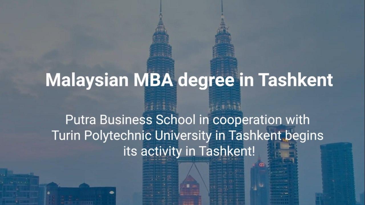 Malayziyadagi Putra biznes maktabining MBA dasturi endi Toshkentda!