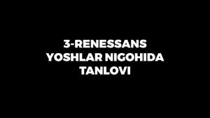 """🤩""""Uchinchi Renessans – yoshlar nigohida"""" tanlovida ishtirok"""