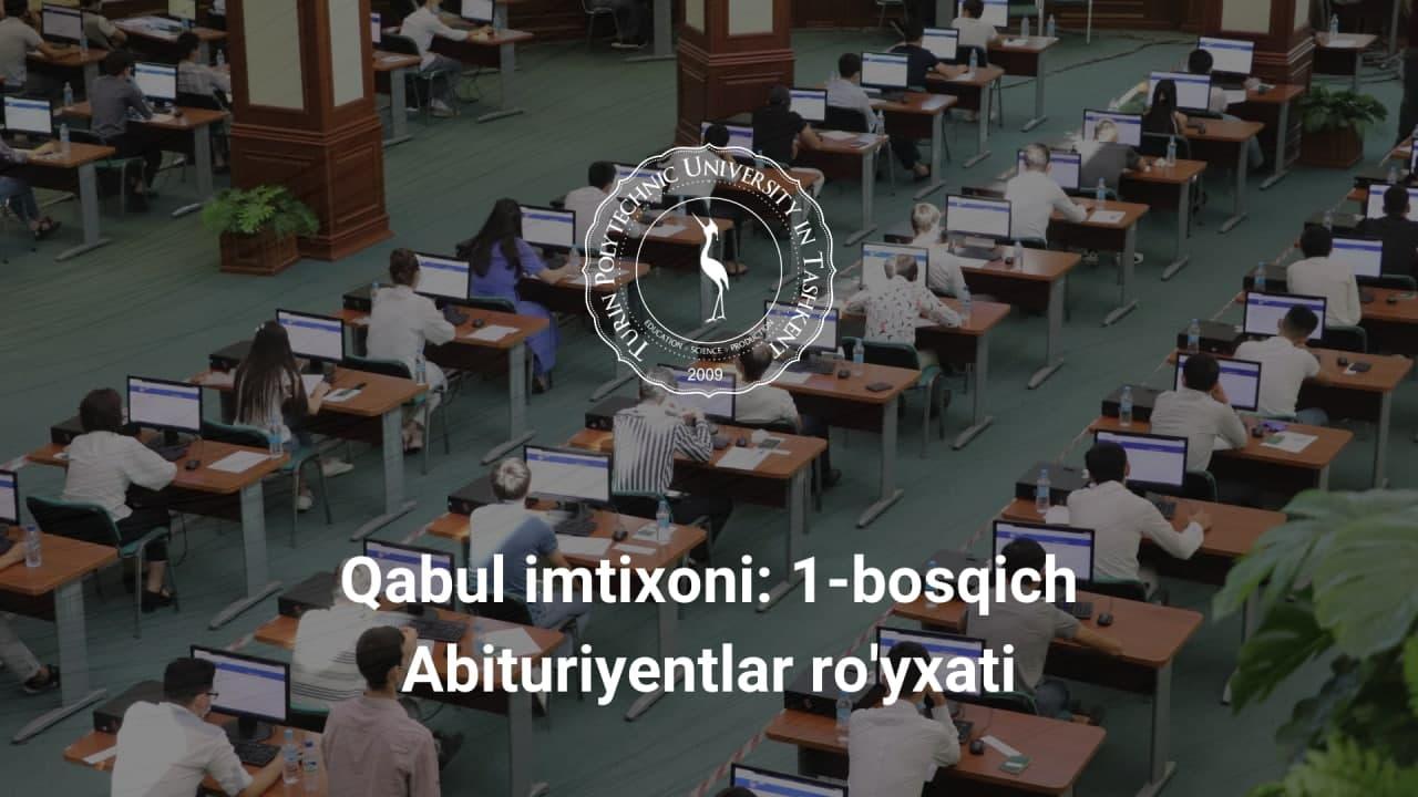 1-bosqich kirish imtihoni abituriyentlari ro'yxati